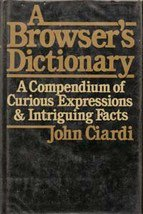 A Browser's Dictionary by John Ciardi (HB 1980)