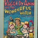Raggedy Ann and the Wonderful Witch by Johnny Gruelle