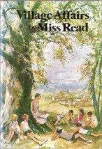 Village Affair by Miss Read (Dora Saint) (Hardback First Edition) 1978