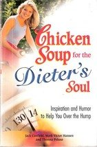 Chicken Soup for the Dieters Soul by Jack Canfield, Mark Victor Hansen