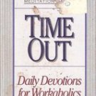 Time Out: Daily Devotions for Workaholics (Paperback)