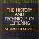 The History and Techniques of Lettering by Alexander Nesbitt, 1957