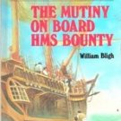 The Mutiny on Board HMS Bounty by William Bligh (Great Illustrated Classics)