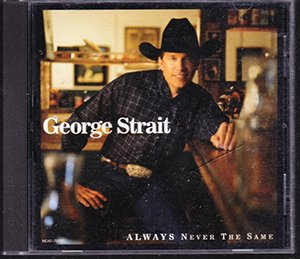 George Strait : Always Never The Same (Music CD) 1999