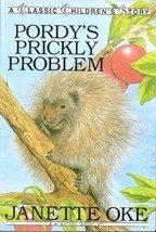 Pordy's Prickly Problem by Janette Oke (Childrens Classics)