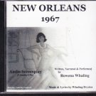 New Orleans 1967 (Original Screenplay Audio) 3 Disc Collection. by Rowena Whaling