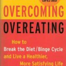 Overcoming Overeating; How to break the Diet Binge Cycle by J Hirschmann