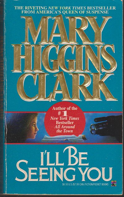 I'll Be Seeing You by Mary Higgins Clark (Paperback)