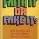 Faith It or Fake It by Fritz Ridenour (paperback)