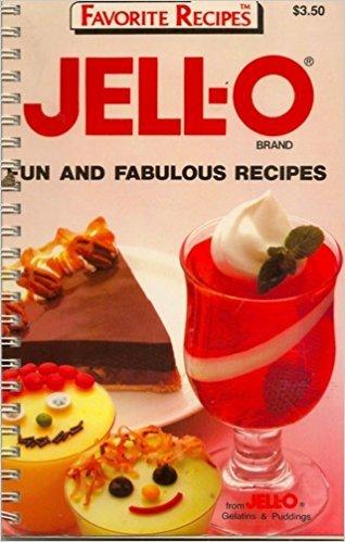 Jell-o Fun and Fabulous Recipes (Favorite Recipes) 1988