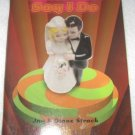 Until You Say I Do by Jay & Diane Strack