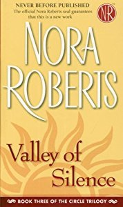 Valley of Silence (The Circle Trilogy Book 3) by Nora Roberts
