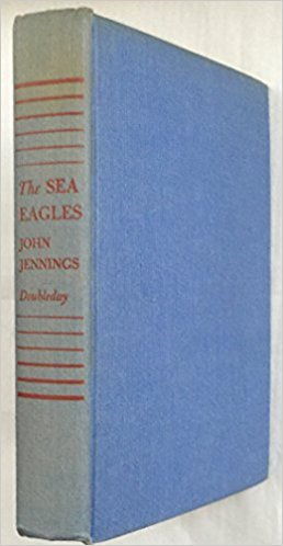 The Sea Eagles by John Jennings (1950) First Edition