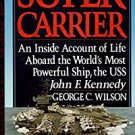 Super Carrier by George C WIlson (Hardback)