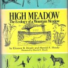 High Meadow: The Ecology of a Mountain Meadow by Eleanor Heady, Harold Heady