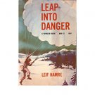 Leap Into Danger by Leif Hamre (Paperback) 1959