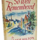 So Well Remembered by James Hilton (Hardback)