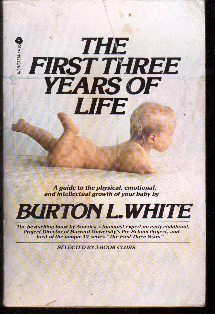 The First Three Years of Life by Burton L. White (paperback)