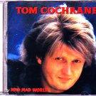 Tom Cochrane - Mad Mad World CD - COMPLETE