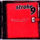 Stroke 9 - Nasty Little Thoughts CD - COMPLETE
