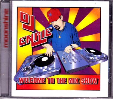 DJ Enrie - Welcome to the Mix Show CD - Brand New - COMPLETE * combined shipping