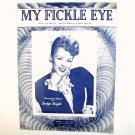 My Fickle Eye By Ray Gilbert 1946 Sheet Music