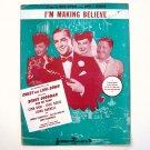 I Am Making Believe By Mack Gordon 1944 Sheet Music
