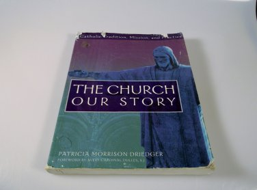 The Church Our Story Catholic Tradition, Mission Practice Driedger 2006