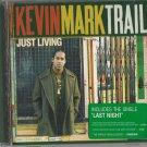 Kevin Mark Trail - Just Living (CD 12trk2005) 24HR POST