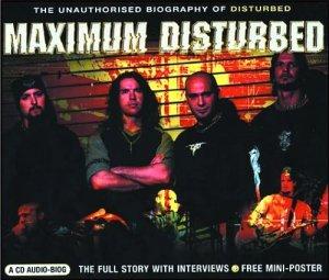 Disturbed - Maximum Disturbed (Interview) CD/ 24HR POST