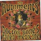 THE RUDIMENTS - DOCTOR BONES FRIED MEDICINE CD / 24HR POST