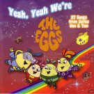 Yeah Yeah We're The Eggs - THE EGGS CD 2008/ 24HR POST