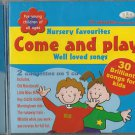 Various - Come and Play ( Nursery Favourites & Well Loved Songs ) CD 2005 AGE 2+