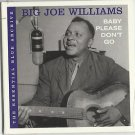 Big Joe Williams - Baby Please Don't Go Essential Blue Archive (CD 2007)