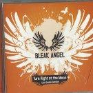 Bleak Angel - Turn Right at the Moon (CD 2009) Casket 24HR POST