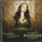 Hannah - Everything Is Changing (CD 2007) Mint/Snowdog / 24HR POST