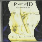 Positive ID - Escape Reality  CD / 24HR POST