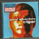 Janus Stark : Great Adventure Cigar  (CD 1998) Earache / 24HR POST
