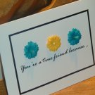 """3-D """"You're A True Friend Because..."""" Card"""