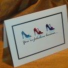 "3-D High Heels ""You're fabulous because...""  Card"