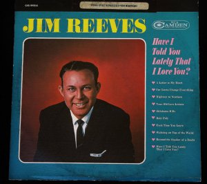 Jim Reeves Have I Told You Lately That I Love You - LP