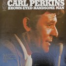 Carl Perkins Brown-Eyed Handsome Man - LP