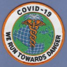 Covid-19 We Run Towards Danger Emergency Medical Service Patch