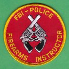 FBI Federal Bureau of Investigation Police Firearms Instructor Patch