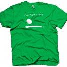 I'de Tap That golf ball t-shirt.  Funny golf humor.  Size L