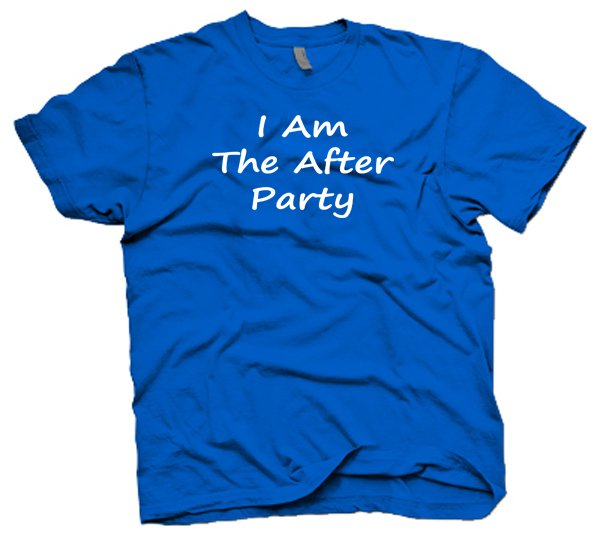 I Am The After Party t-shirt. funny college drinking shirt. Size XL