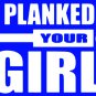 I Planked Your Girl.  Funny bar party college drinking shirt.  Size XL
