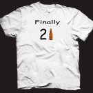 Finally 21 t-shirt.  Funny birthday drinking beer alcohol shirt.  Size L