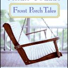 Front Porch Tales: Warm Hearted Stories of Family, Faith, Laughter and Love by Phillip Gulley