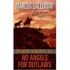 No Angels for Outlaws (Man from Boot Hill)  by Marcus Galloway